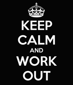 Poster: KEEP CALM AND WORK OUT