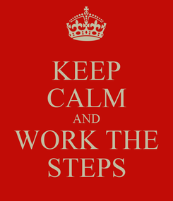 Poster: KEEP CALM AND WORK THE STEPS