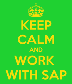 Poster: KEEP CALM AND WORK  WITH SAP