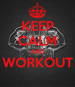 Poster: KEEP CALM AND WORKOUT
