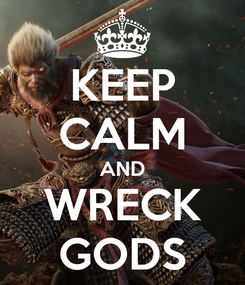 Poster: KEEP CALM AND WRECK GODS