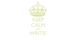 Poster: KEEP CALM AND WRITE!