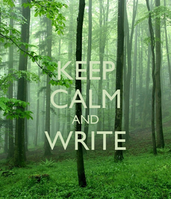 Poster: KEEP CALM AND WRITE
