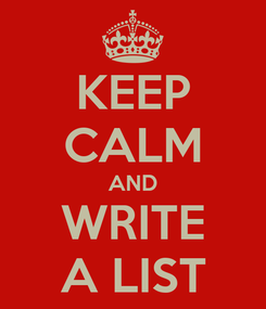 Poster: KEEP CALM AND WRITE A LIST
