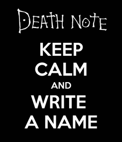 Poster: KEEP CALM AND WRITE  A NAME