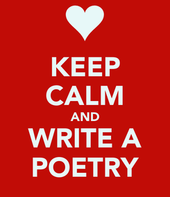 Poster: KEEP CALM AND WRITE A POETRY