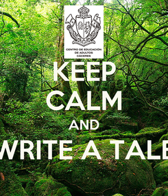 Poster: KEEP CALM AND WRITE A TALE
