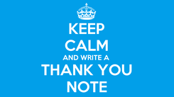 Poster: KEEP CALM AND WRITE A  THANK YOU NOTE