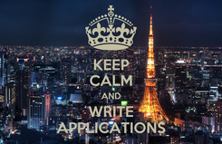 Poster: KEEP CALM AND WRITE APPLICATIONS