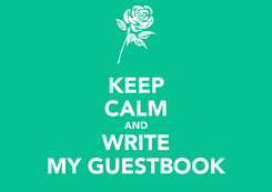 Poster: KEEP CALM AND WRITE MY GUESTBOOK