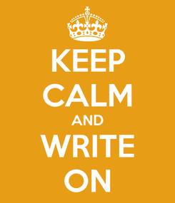 Poster: KEEP CALM AND WRITE ON