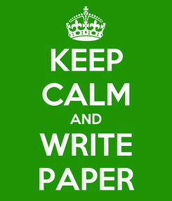Poster: KEEP CALM AND WRITE PAPER