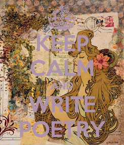 Poster: KEEP CALM AND WRITE POETRY