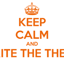 Poster: KEEP CALM AND WRITE THE THESIS