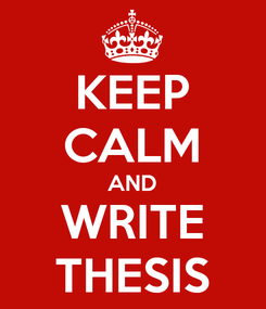 Poster: KEEP CALM AND WRITE THESIS