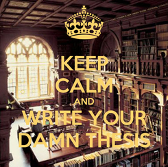 Poster: KEEP CALM AND WRITE YOUR DAMN THESIS