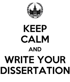 Poster: KEEP CALM AND WRITE YOUR DISSERTATION