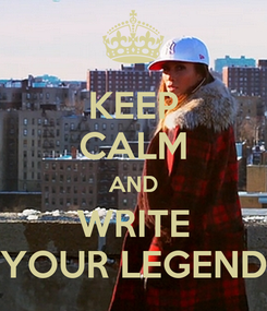 Poster: KEEP CALM AND WRITE YOUR LEGEND
