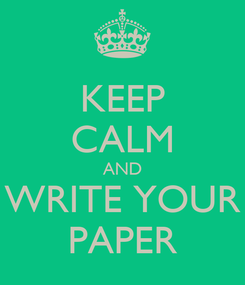 Poster: KEEP CALM AND WRITE YOUR PAPER