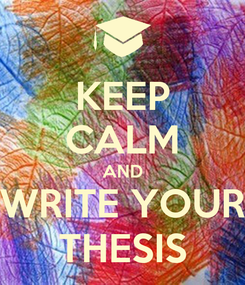 Poster: KEEP CALM AND WRITE YOUR THESIS