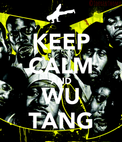 Poster: KEEP CALM AND WU TANG