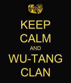 Poster: KEEP CALM AND WU-TANG CLAN