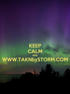 Poster: KEEP CALM AND WWW.TAKNbySTORM.COM
