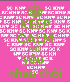 Poster: KEEP CALM AND yêu  nhau thôi