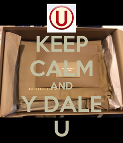 Poster: KEEP CALM AND Y DALE U