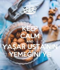 Poster: KEEP CALM AND YAŞAR USTA'NIN YEMEĞİNİ YE