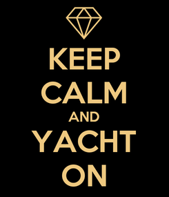 Poster: KEEP CALM AND YACHT ON