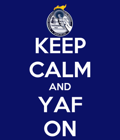 Poster: KEEP CALM AND YAF ON