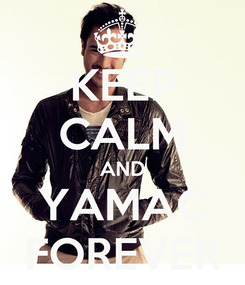 Poster: KEEP CALM AND YAMAC FOREVER