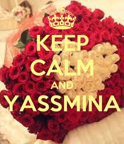 Poster: KEEP CALM AND YASSMINA