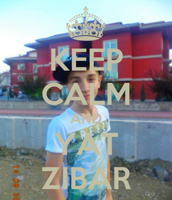 Poster: KEEP CALM AND YAT ZIBAR