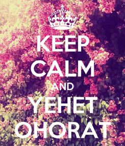 Poster: KEEP CALM AND YEHET OHORAT