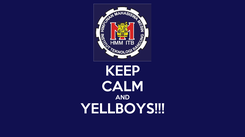 Poster: KEEP CALM AND YELLBOYS!!!