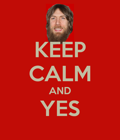 Poster: KEEP CALM AND YES