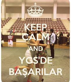 Poster: KEEP CALM AND YGS'DE BAŞARILAR