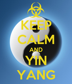 Poster: KEEP CALM AND YIN YANG