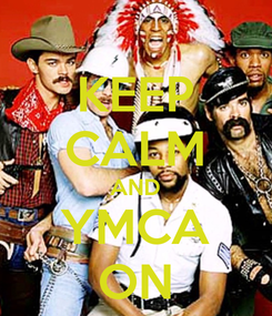 Poster: KEEP CALM AND YMCA ON