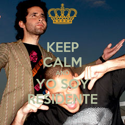 Poster: KEEP CALM AND YO SOY RESIDENTE