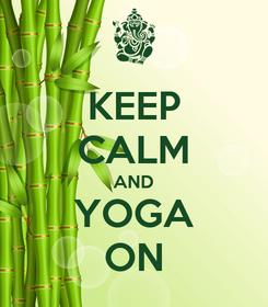 Poster: KEEP CALM AND YOGA ON
