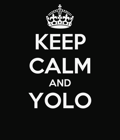 Poster: KEEP CALM AND YOLO