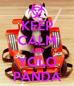 Poster: KEEP CALM AND YOLO PANDA