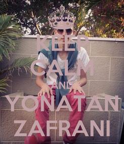 Poster: KEEP CALM AND YONATAN ZAFRANI