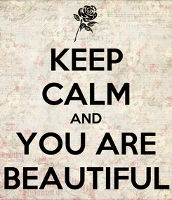 Poster: KEEP CALM AND YOU ARE BEAUTIFUL