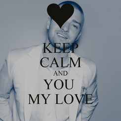 Poster: KEEP CALM AND YOU  MY LOVE