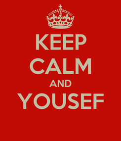 Poster: KEEP CALM AND YOUSEF