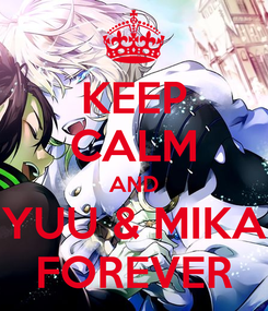 Poster: KEEP CALM AND YUU & MIKA FOREVER